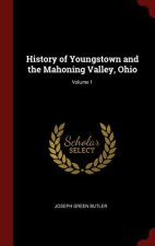 History of Youngstown and the Mahoning Valley, Ohio; Volume 1