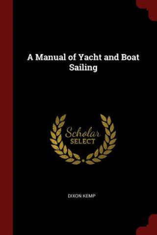 Manual of Yacht and Boat Sailing