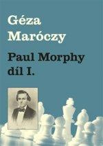 Paul Morphy díl I.