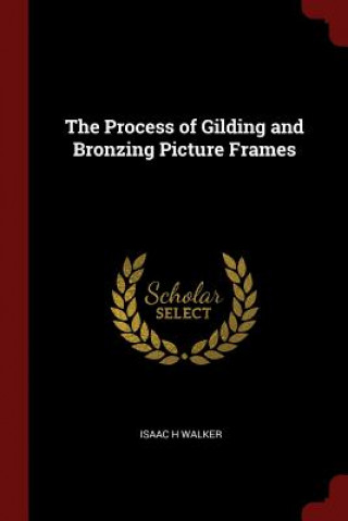 Process of Gilding and Bronzing Picture Frames