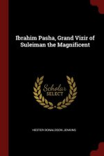 Ibrahim Pasha, Grand Vizir of Suleiman the Magnificent