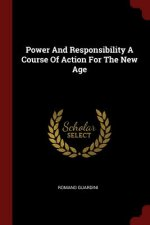 Power and Responsibility a Course of Action for the New Age
