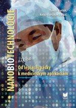 NANOBIOTECHNOLÓGIE alebo Od lepiacej pásky k medicínskym aplikáciám