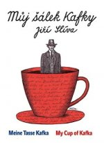 Můj šálek Kafky Meine Tasse Kafka My Cup of Kafka