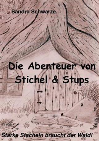 Abenteuer von Stichel und Stups