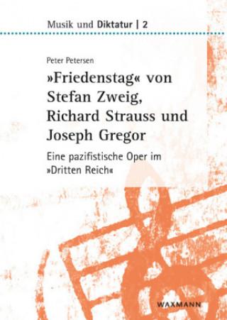 »Friedenstag« von Stefan Zweig, Richard Strauss und Joseph Gregor