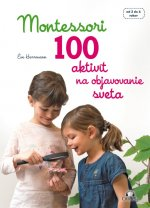 Montessori 100 aktivít na objavovanie sveta
