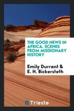 Good News in Africa, Scenes from Missionary History
