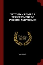 Victorian People a Reassessment of Persons and Themes