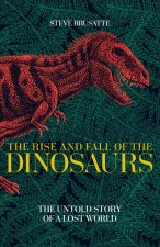 Rise and Fall of the Dinosaurs