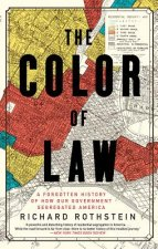 Color of Law - A Forgotten History of How Our Government Segregated America