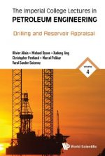 Imperial College Lectures In Petroleum Engineering, The - Volume 4: Drilling And Reservoir Appraisal