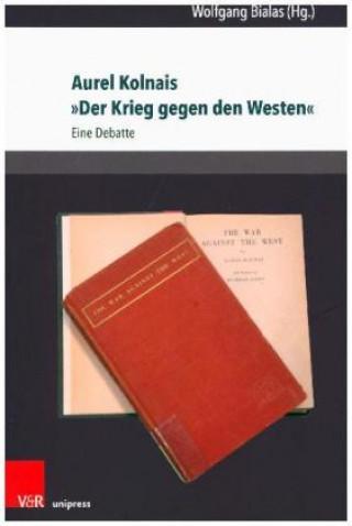 Aurel Kolnais »Der Krieg gegen den Westen«