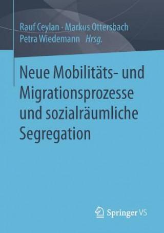 Neue Mobilitats- Und Migrationsprozesse Und Sozialraumliche Segregation