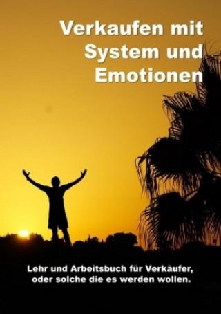 Verkaufen mit System und Emotionen Lehr und