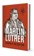 Martin Luther Dopisy blízkým