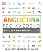 Angličtina pro každého Průvodce anglickou gramatikou