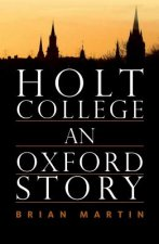 HOLT COLLEGE AN OXFORD STORY