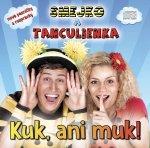 Smejko a Tanculienka: Kuk, ani muk! CD