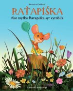 Raťapíška: Ako myška Raťapíška syr vyrobila