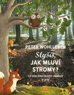 Slyšíš, jak mluví stromy?