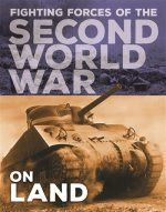 Fighting Forces of the Second World War: On Land