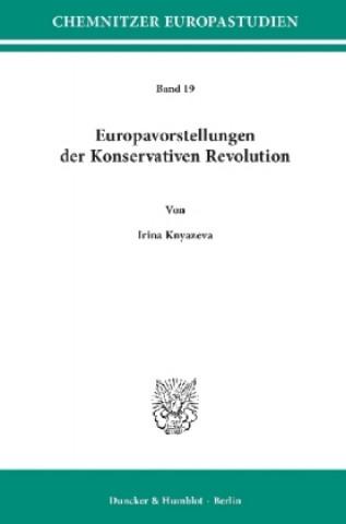 Europavorstellungen der Konservativen Revolution.