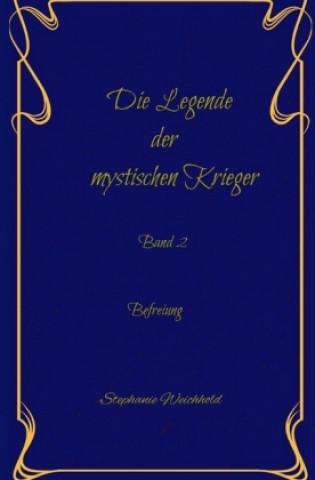 Die Legende der mystischen Krieger Band 2