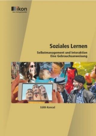 Soziales Lernen Selbstmanagement und Interaktion - Eine Gebrauchsanweisung