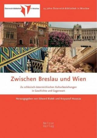Zwischen Breslau und Wien