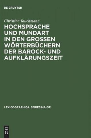 Hochsprache Und Mundart in Den Grossen Woerterbuchern Der Barock- Und Aufklarungszeit