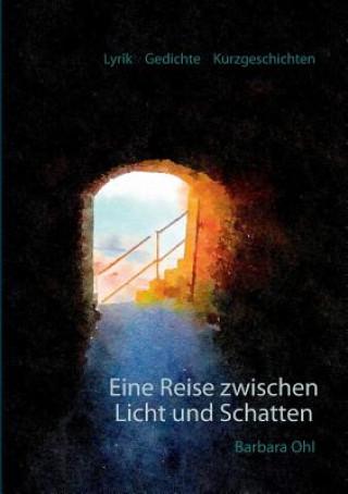 Eine Reise Zwischen Licht Und Schatten