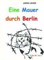 Eine Mauer durch Berlin