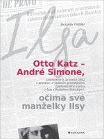 Otto Katz – André Simone, očima své manželky Ilsy