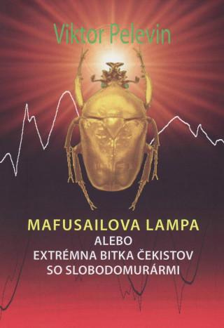 Mafusailova lampa alebo Extrémna bitka čekistov so slobodomurármi