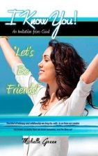 I Know You!: An Invitation From God: