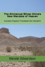 The Ammenuel Ethos: China's New Mandate of Heaven: Includes Chapters Translated Into Mandarin