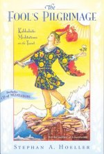 The Fool's Pilgrimage: Kabbalistic Meditations on the Tarot