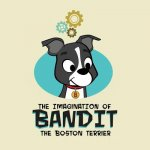 The Imagination of Bandit the Boston Terrier: Bandit vs. Vacuumonster
