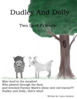 Dudley And Dolley: Two Best Friends