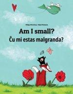 Am I small? Ĉu mi estas malgranda?