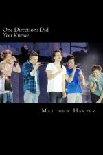 One Direction: Did You Know?: A Killer Book Containing Gossip, Facts, Trivia, Images & Memory Recall Quiz.