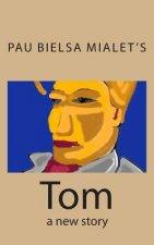 Tom: A New Story