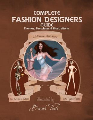 Complete Fashion Designer's Guide: Themes, Templates and Illustrations