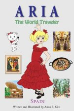 Aria the World Traveler: Spain: fun and educational children's picture book for age 4-10 years old