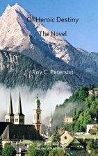 Of Heroic Destiny: The Novel