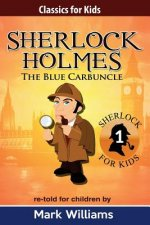 Sherlock Holmes Re-Told for Children: The Blue Carbuncle
