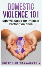 Domestic Violence 101: Survival Guide for Intimate Partner Violence