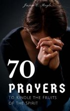 Book of 70 Prayers: To Kindle the Fruits of the Spirit