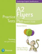 Practice Tests Plus A2 Flyers Teacher's Guide